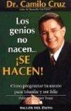 Los Genios No Nacen, Se Hacen  /  Geniuses Are Not Born, They Are Made
