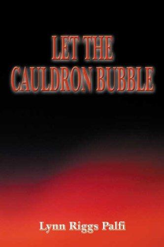 Let The Cauldron Bubble