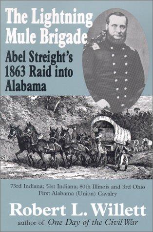 the-lightning-mule-brigade-abel-streight-s-1863-raid-into-alabama