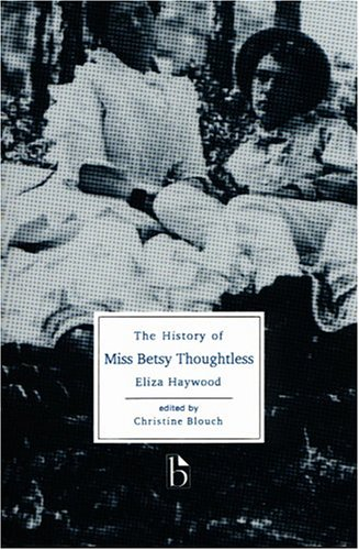 Ebook The History of Miss Betsy Thoughtless by Eliza Haywood TXT!