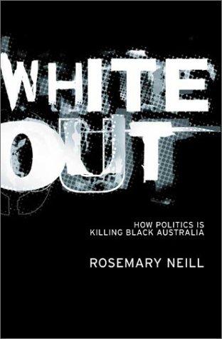 White Out: How Politics Is Killing Black Australia