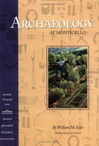 Archaeology at Monticello: Artifacts of Everyday Life in the Plantation Community