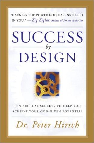 Success by Design by Peter Hirsch