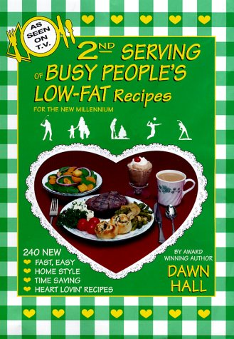 2nd Serving of Busy People's Low-Fat Recipies: For the New Millennium