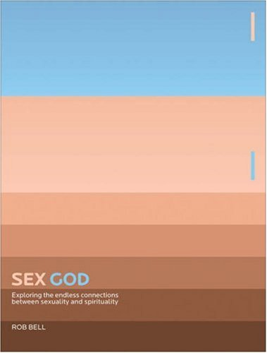Rob bell sex god chapters are absolutely