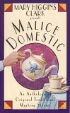 Mary Higgins Clark Presents Malice Domestic (Malice Domestic, #2)