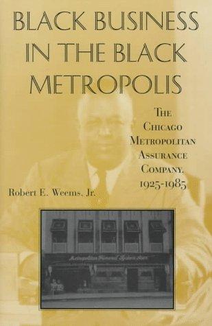 black-business-in-the-black-metropolis-the-chicago-metropolitan-assurance-company-1925-1985