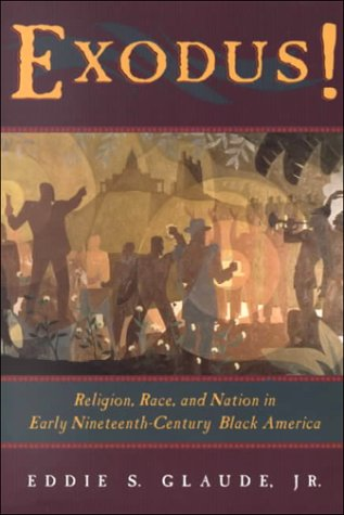 Exodus!: Religion, Race, and Nation in Early Nineteenth-Century Black America