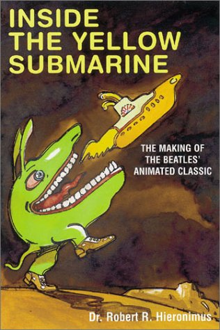 Inside the Yellow Submarine: The Making of the Beatles' Animated Classic