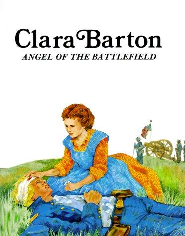 Clara Barton : Angel of the Battlefield