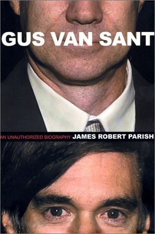 Gus Van Sant: An Unauthorized Biography