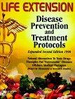 The Life Extension Foundation's Disease Prevention and Treatm... by Life Extension