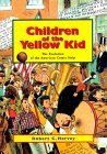 children-of-the-yellow-kid-the-evolution-of-the-american-comic-strip