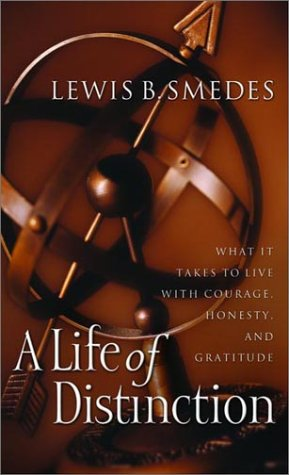 A Life of Distinction: What It Takes to Live with Courage, Honesty, and Gratitude