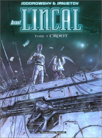 Avant l'Incal, tome 3 : Croot