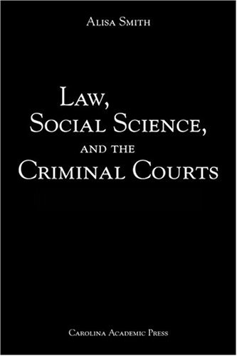 law-social-science-and-the-criminal-courts