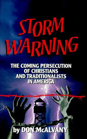 Storm Warning: The Coming Persecution of Christians and Traditionalists in America