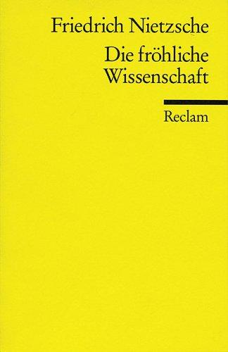Die Fröhliche Wissenschaft by Friedrich Nietzsche