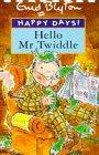 Hello Mr Twiddle