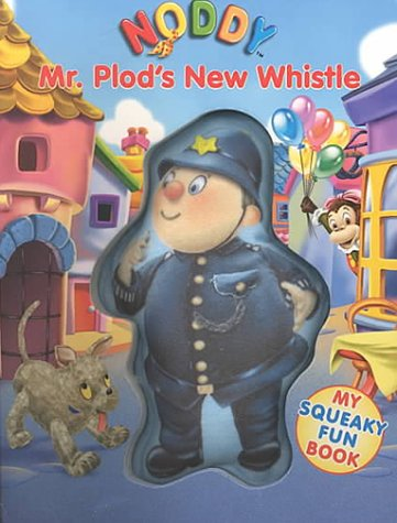 Mr. Plod's New Whistle [With Attached Cloth Squeaker Toy]