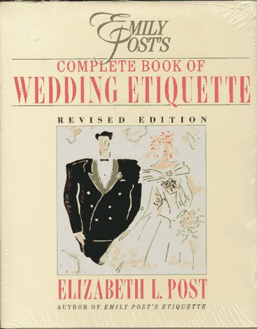 Emily Posts Complete Book of Wedding Etiquette Including Planner