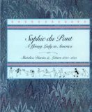 Sophie Du Pont: A Young Lady in America : Sketches, Diaries, and Letters, 1823-1833