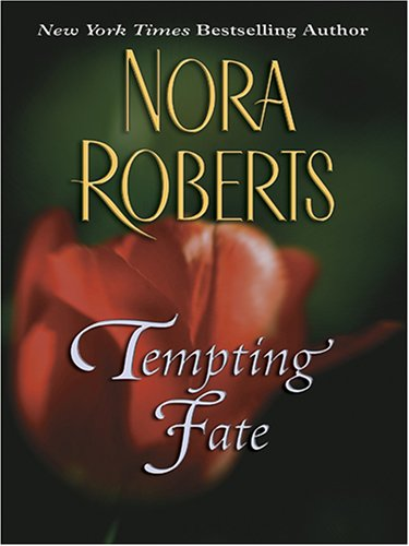 Tempting Fate by Nora Roberts