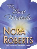 The Best Mistake by Nora Roberts