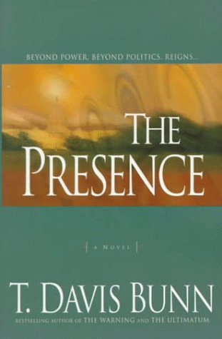 The Presence by T. Davis Bunn