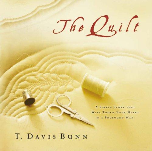 The Quilt by T. Davis Bunn