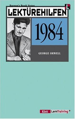 """Lektürehilfen George Orwell, """"1984"""""""