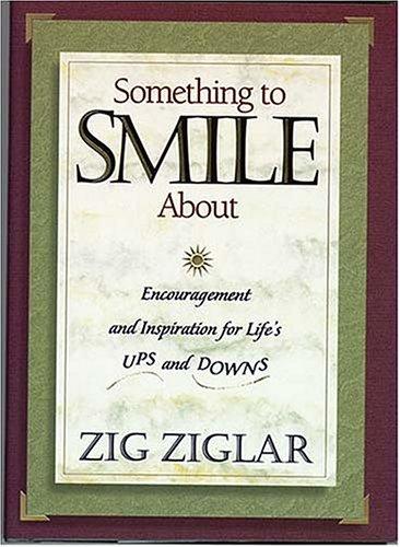 Something to Smile about by Zig Ziglar