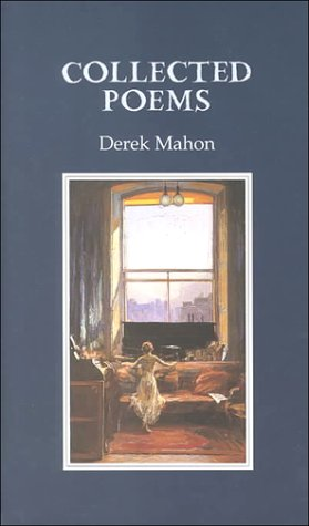 derek mahon poetry Biography derek mahon was born in belfast in 1941 and studied french literature at trinity college dublin and at the sorbonne he lived for many years in london, working variously as a reviewer, television adapter of literary texts for british television and poetry editor of the new statesman.