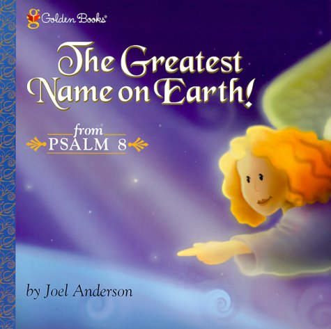 The Greatest Name on Earth! (Psalm 8) by Kristi Carter