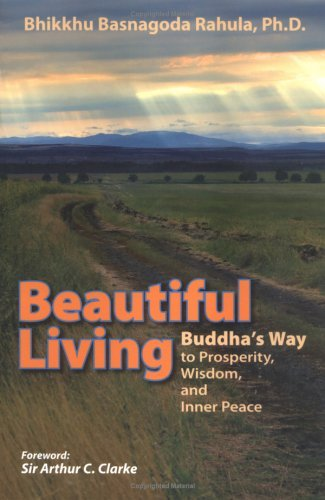 Beautiful Living: Buddha's Way to Prosperity, Wisdom, and Inner Peace