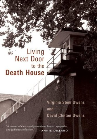 Living Next Door to the Death House by Virginia Stem Owens