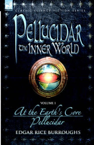 Pellucidar: The Inner World, Vol 1 (Pellucidar, #1-2)