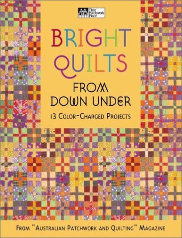 Bright Quilts from Down Under: 13 Color-Charged Projects