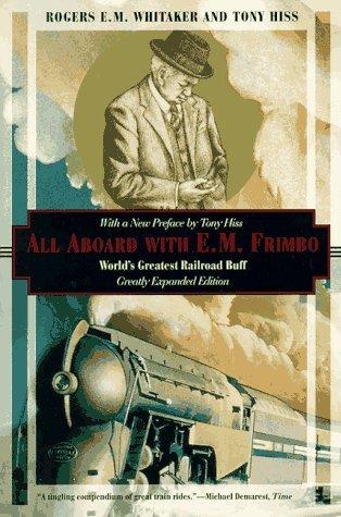 All Aboard with E.M. Frimbo: World's Greatest Railroad Buff