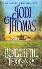 Beneath The Texas Sky by Jodi Thomas