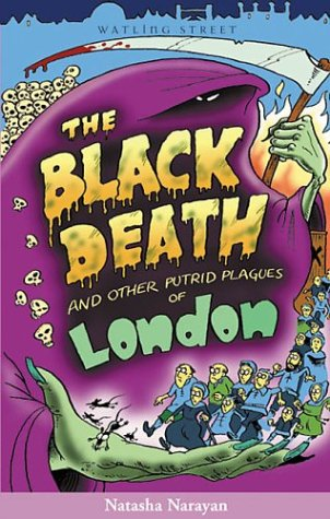 The Black Death and Other Putrid Plagues of London