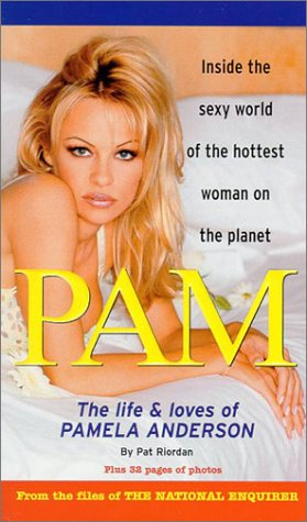 Pam: The Life & Loves of Pamela Anderson