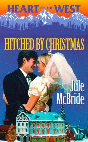 Hitched By Christmas (Heart of the West/Bachelor Auction, #6)