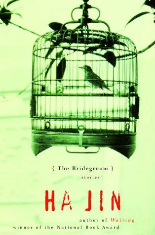 The Bridegroom by Ha Jin