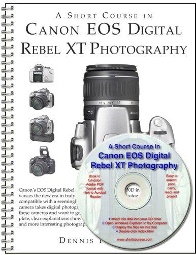 A Short Course In Canon Eos Digital Rebel Xt/350 D Photography (Book & E Book)
