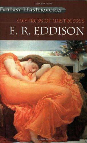 Mistress of Mistresses by E.R. Eddison