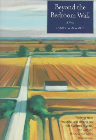 Beyond the Bedroom Wall by Larry Woiwode