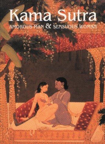 Kama Sutra: Amorous Man and Sensuous Woman