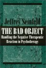 The Bad Object Handling the Negative Therapeutic Reaction in Psychotherapy