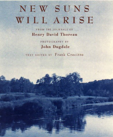 New Suns Will Arise: From the Journals of Henry David Thoreau
